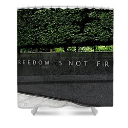 Freedom Is Not Free Shower Curtain