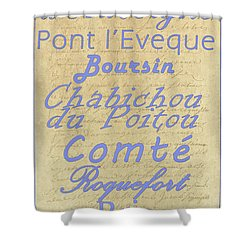 French Cheeses-1 Shower Curtain by Paulette B Wright
