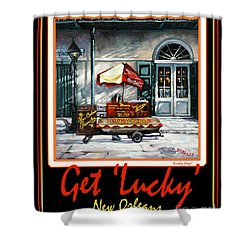 Get ' Lucky ' -  New Orleans Shower Curtain by Dianne Parks