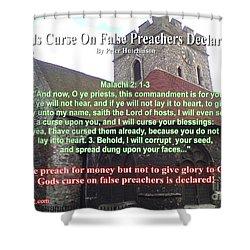 Gods Curse On False Preachers Declared Shower Curtain