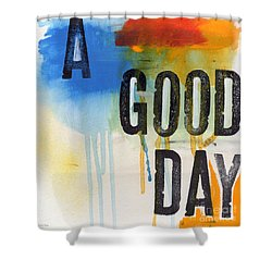 Good Day Shower Curtain by Linda Woods