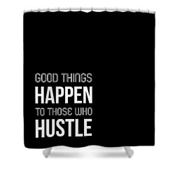 Good Thing Happen Poster Black And White Shower Curtain