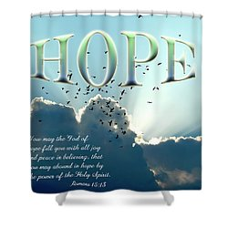 Hope Shower Curtain by Carolyn Marshall