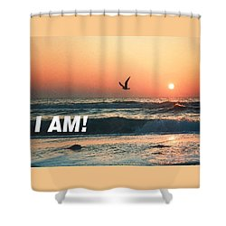 The Great I Am  Shower Curtain
