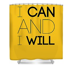 I Can And I Will Poster 2 Shower Curtain by Naxart Studio