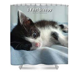 I Feel Sleepy Shower Curtain