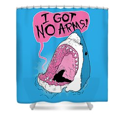 I Got No Arms Shower Curtain by Mike Lopez