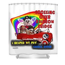 Shower Curtain featuring the digital art I Helped My Pet Cross Rainbow Bridge by Kathy Tarochione