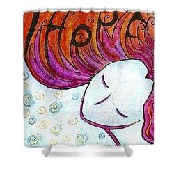 I Hope Shower Curtain by Gioia Albano