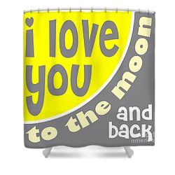 I Love You To The Moon Shower Curtain