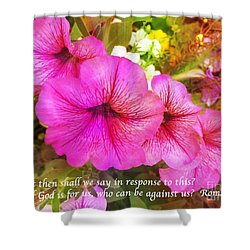 If God Is For Us Who Can Be Against Us Shower Curtain by Maggie Vlazny