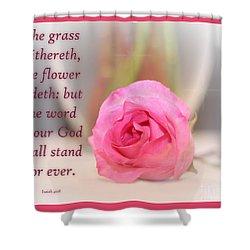 Isaiah 40 Vs. 8 Shower Curtain
