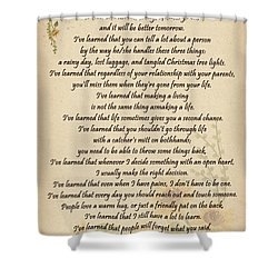 I've Learned Shower Curtain by Olga Hamilton