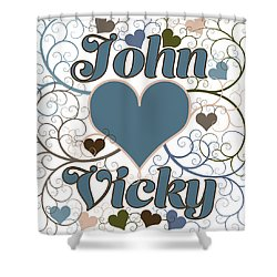 John Loves Vicky Shower Curtain