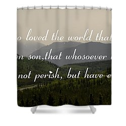 John Three Sixteen Shower Curtain by Tara Lynn