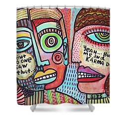 Karma Saw It' Shower Curtain by Sandra Silberzweig