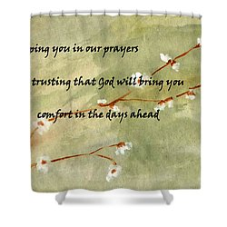 Keeping You In Our Prayers Shower Curtain