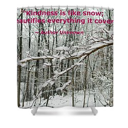 Shower Curtain featuring the photograph Kindness Is Like Snow by Emmy Marie Vickers