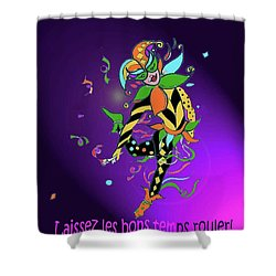 Laissez Les Bon Temps Rouler Shower Curtain