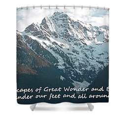 Landscapes Of Great Wonder 			 Shower Curtain