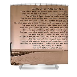 Legacy Of An Adopted Child Shower Curtain
