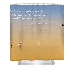 Let It Be Shower Curtain