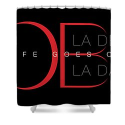 Life Goes On 1 Shower Curtain by Stephen Anderson