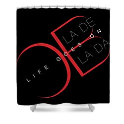 Life Goes On 2 Shower Curtain by Stephen Anderson