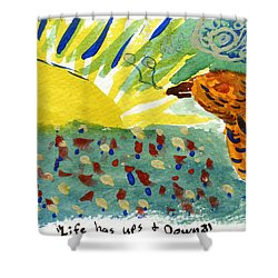 Life Has Ups And Downs Shower Curtain