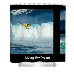 Living The Dream With Caption Shower Curtain by Bob Christopher