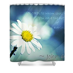 Lord To Whom Shall We Go Shower Curtain