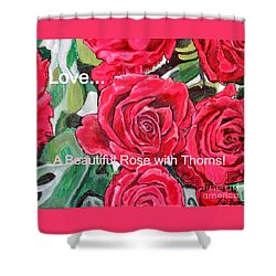 Shower Curtain featuring the painting Love A Beautiful Rose With Thorns by Kimberlee Baxter