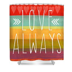 Love Always Shower Curtain by Linda Woods