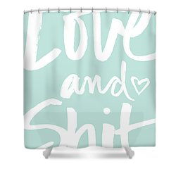 Love And Shit -greeting Card Shower Curtain