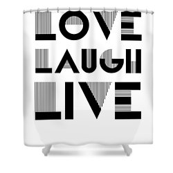 Love Laugh Live Poster 3 Shower Curtain