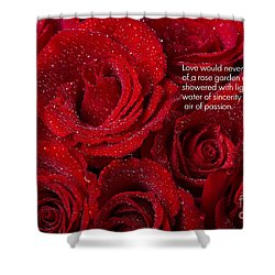 Love Would Never Be A Promise Of A Rose Garden Shower Curtain by James BO  Insogna