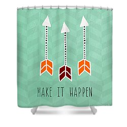 Make It Happen Shower Curtain by Linda Woods