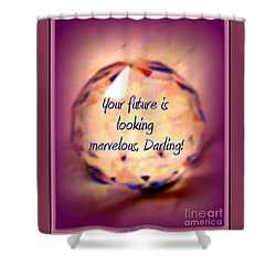 Marvelous Darling Shower Curtain by Bobbee Rickard