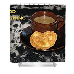 Morning Coffee Served With Love Shower Curtain by Ausra Huntington nee Paulauskaite