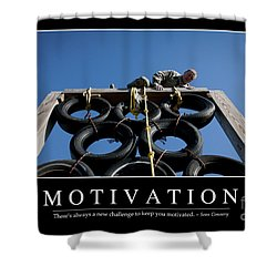 Motivation Inspirational Quote Shower Curtain by Stocktrek Images