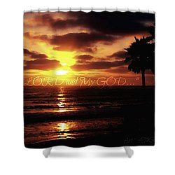 My Lord And My God Shower Curtain by Sharon Soberon