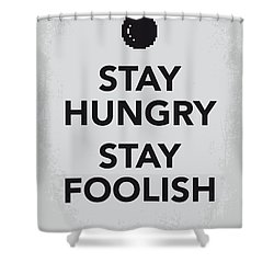 My Stay Hungry Stay Foolish Poster Shower Curtain