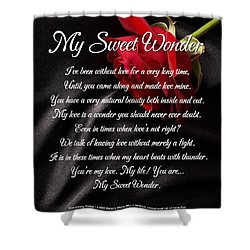 My Sweet Wonder Poetry Art Shower Curtain by Stanley Mathis