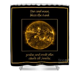Nasa The Suns Corona Sun And Moon Bless The Lord Praise And Exalt Him Above All Forever Shower Curtain by Rose Santuci-Sofranko