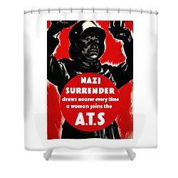 Nazi Surrender Draws Nearer Every Time A Woman Joins The Ats Shower Curtain by War Is Hell Store