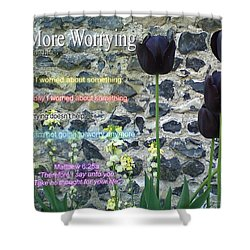 No More Worrying Shower Curtain