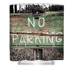 No Parking Shower Curtain by Scott Pellegrin