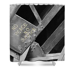 Shower Curtain featuring the photograph No Peace No Justice by Patricia Babbitt