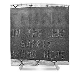 On The Job Safety Shower Curtain