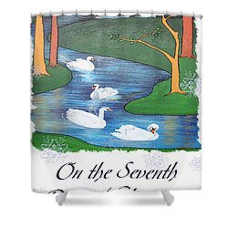 On The Seventh Day Of Christmas Shower Curtain by Tracey Harrington-Simpson